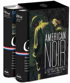 American Noir: 11 Classic Crime Novels Of The 1930s, 40s, & 50s: A Library Of America Boxed Set by Robert Polito
