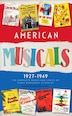 American Musicals: The Complete Books And Lyrics Of Eight Broadway Classics 1927-1949: Show Boat / As Thousands Cheer / Pal Joey / Oklahoma! / On The  by Laurence Maslon