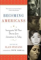 Becoming Americans: Immigrants Tell Their Stories From Jamestown To Today: A Library Of America…