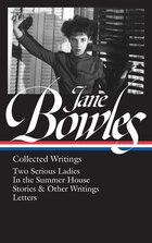 Jane Bowles: Collected Writings