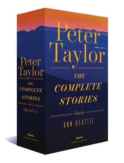 Peter Taylor: The Complete Stories: A Library Of America Boxed Set by Peter Taylor