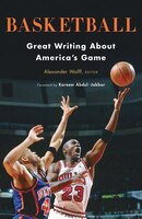 Basketball: Great Writing About America's Game: A Library Of America Special Publication