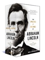 The Speeches & Writings Of Abraham Lincoln: The Library Of America Collection