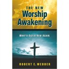 The New Worship Awakening: WHATS OLD IS NEW AGAIN
