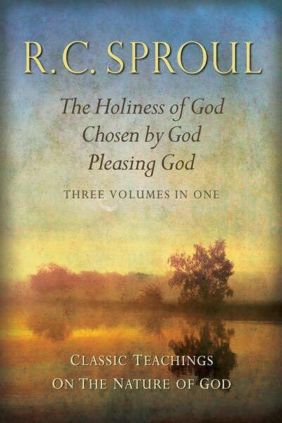 TEACHINGS ON GOD HOLINESS OF GOD, CHOSEN BY GOD, PLEASING GOD by R C Sproul, R C