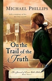 Book ON THE TRAIL OF THE TRUTH by Michael Phillips