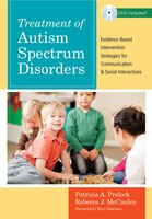 Treatment Of Autism Spectrum Disorders: Evidence-based Intervention Strategies For Communication…