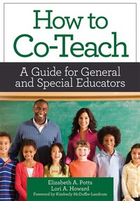 How to Co-Teach: A Guide for General and Special Educators