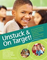 Unstuck and on Target!: An Executive Function Curriculum To Improve Flexibility For Children With…