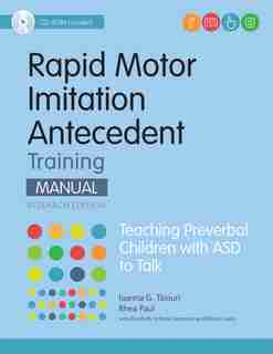 Rapid Motor Imitation Antecedent (rmia) Training Manual, Research Edition: Teaching Preverbal Children With Asd To Talk: Teaching Preverbal Children With Asd To Talk by Iaonna Tsiouri