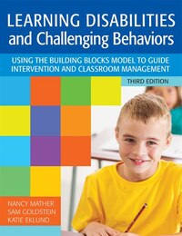 Learning Disabilities And Challenging Behaviors: Using The Building Blocks Model To Guide…