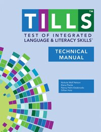 Test Of Integrated Language And Literacy Skills' (tills' ) Technical Manual