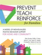 Prevent-teach-reinforce For Families: A Model Of Individualized Positive Behavior Support For Home…
