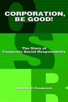 Corporation Be Good! The Story Of Corporate Social Responsibility