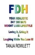 FDH - Your Realistic 24/7 365 Days Weight Loss Lifestyle