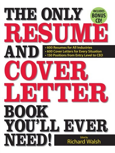 The Only Resume And Cover Letter Book You\'ll Ever Need!: 600 Resumes ...