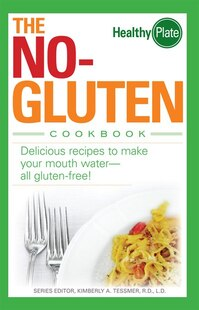 The No-Gluten Cookbook: Delicious Recipes to Make Your Mouth Water?all gluten-free!