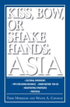 Kiss, Bow, Or Shake Hands Asia: How to Do Business in 13 Asian Countries