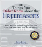 101 Things You Didn't Know About The Freemasons: Rites, Rituals, and the Ripper-All You Need to…