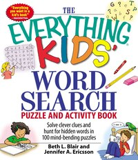 The Everything Kids' Word Search Puzzle And Activity Book: Solve clever clues and hunt for  hidden…
