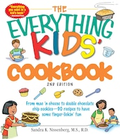 The Everything Kids' Cookbook: From  Mac 'n Cheese To Double Chocolate Chip Cookies - 90 Recipes To…