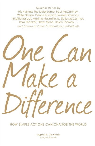 One Can Make a Difference: Original stories by the Dali Lama, Paul McCartney, Willie Nelson, Dennis Kucinch, Russel Simmons, B by Ingrid E Newkirk