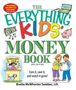 Book The Everything Kids' Money Book: Earn it, save it, and watch it grow! by Brette Mcwhorter Sember