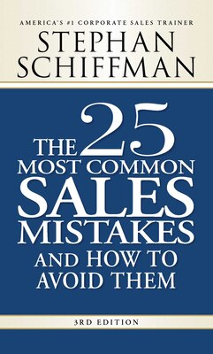 Book The 25 Most Common Sales Mistakes And How To Avoid Them: . . . And How to Avoid Them by Stephan Schiffman