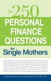 250 Personal Finance Questions for Single Mothers: Make and Keep a Budget, Get Out of Debt…