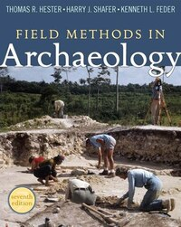 Field Methods In Archaeology: Seventh Edition