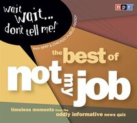 Wait Wait...Don't Tell Me!: The Best of Not My Job