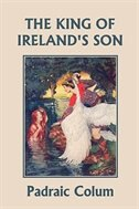 The King of Ireland's Son, Illustrated Edition (Yesterday's Classics)