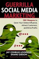 Guerrilla Social Media Marketing: 100+ Weapons to Grow Your Online Influence, Attract Customers…