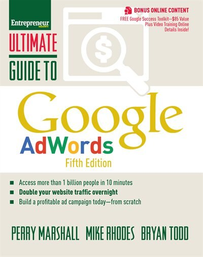 Ultimate Guide To Google Adwords: How To Access 100 Million People In 10 Minutes by Perry Marshall