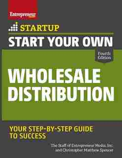 Start Your Own Wholesale Distribution Business de Inc. The Staff Of Entrepreneur Media, Inc.