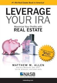 Leverage Your Ira: Maximize Your Profits With Real Estate