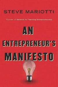 An Entrepreneur?s Manifesto