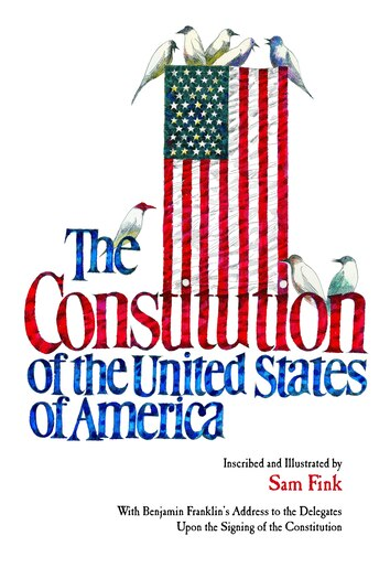 The Constitution of the United States of America (Limited Edition): Limited Edition by Sam Fink