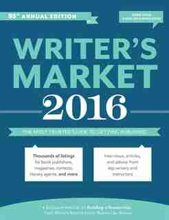 Writer's Market 2016: The Most Trusted Guide To Getting Published by Robert Lee Brewer