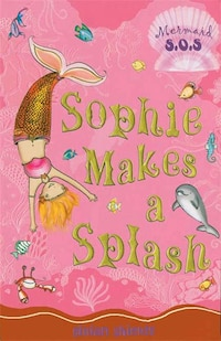 Sophie Makes A Splash: Mermaid S.o.s. #3