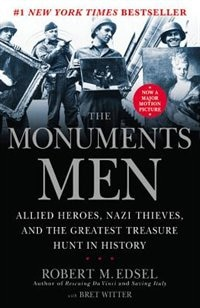 Book The Monuments Men: Allied Heroes, Nazi Thieves And The Greatest Treasure Hunt In History by Robert M. Edsel