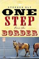 One Step Over The Border: A Novel