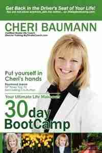30-Day Bootcamp: Your Ultimate Life Makeover by Cheri Baumann
