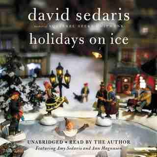 Holidays on Ice: 4 CDs by David Sedaris