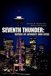 Seventh Thunder: Restore My Authority Over Cities by Jeffrey E. Allen