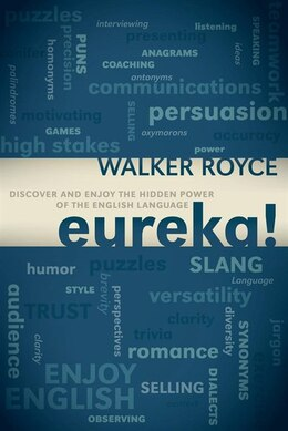 Book Eureka!: Discover and Enjoy the Hidden Power of the English Language by Walker Royce