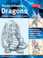 The Art Of Drawing Dragons: Discover Step-by-step Techniques For Drawing Fantastic Creatures Of…