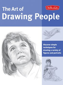 Book Art of Drawing People: Discover simple techniques for drawing a variety of figures and portraits by Debra Kauffman Yaun