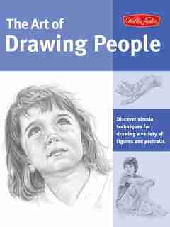Art of Drawing People: Discover simple techniques for drawing a variety of figures and portraits by Ken Goldman