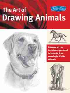 The Art of Drawing Animals: Discover all the techniques you need to know to draw amazingly lifelike animals by Patricia Getha